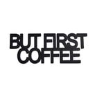 "WORD ART felirat ""First Coffee"""